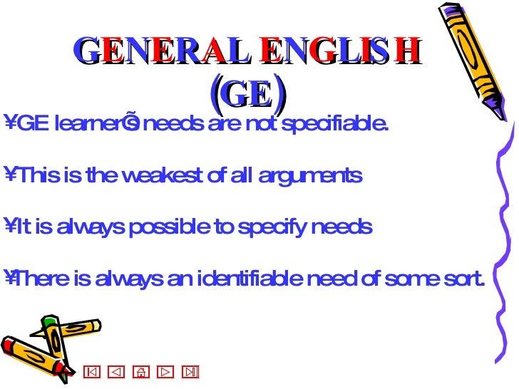 <ul><li>GE learner's needs are not specifiable.  </li></ul><ul><li>This is the weakest of all arguments  </li></ul><ul><li...