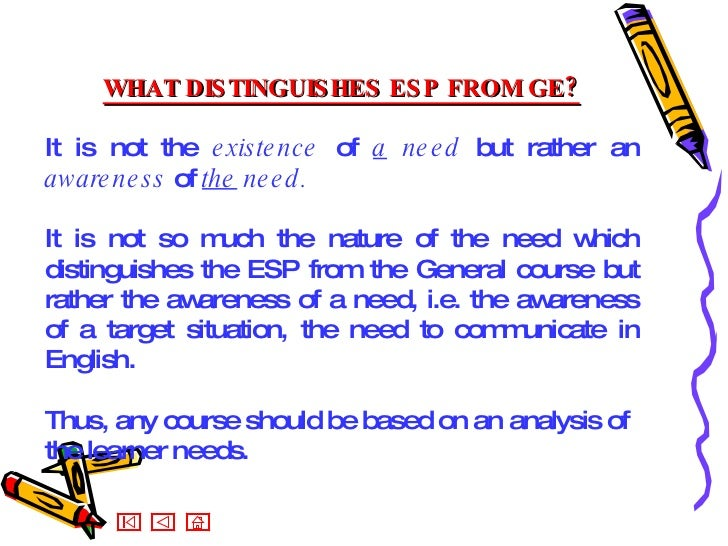 WHAT DISTINGUISHES ESP FROM GE? It is not the  existence  of  a  need  but rather an  awareness  of  the  need.  It is not...