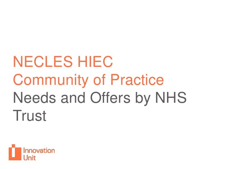 NECLES HIEC<br />Community of Practice <br />Needs and Offers by NHS Trust<br />