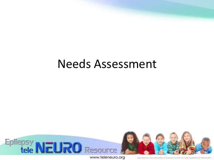 Needs Assessment