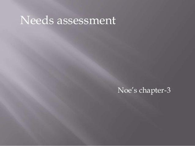 Needs assessment  Noe's chapter-3