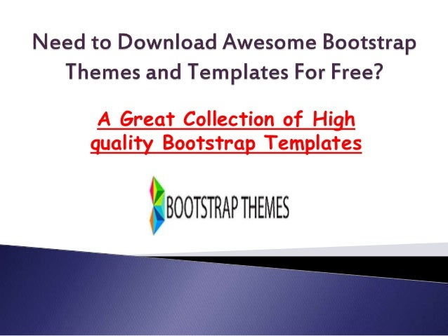 Need to download awesome bootstrap themes and templates maxwellsz