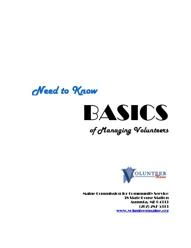 BASICS of Managing Volunteers Maine Commission for Community Service 38 State House Station Augusta, ME 04333 (207) 287-53...