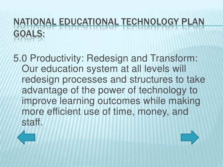 educational technology plan Here, karen cator, director of the office of educational technology, talks with educational leadership about the highlights of that plan and the national vision for schools you've said that one of your goals as director of the office of educational technology is to share exemplary technology use.