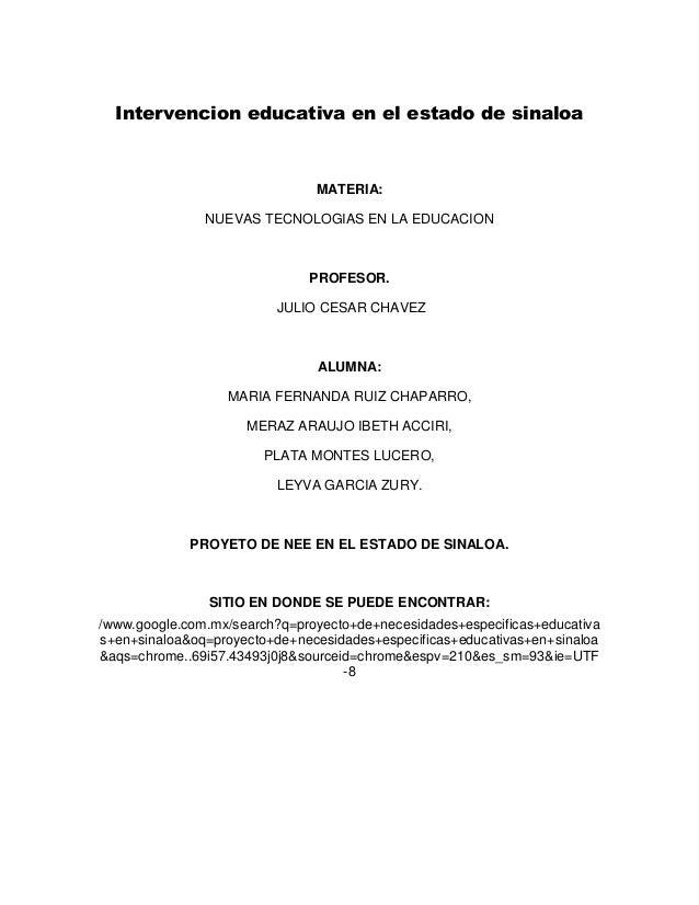 Intervencion educativa en el estado de sinaloa  MATERIA: NUEVAS TECNOLOGIAS EN LA EDUCACION  PROFESOR. JULIO CESAR CHAVEZ ...