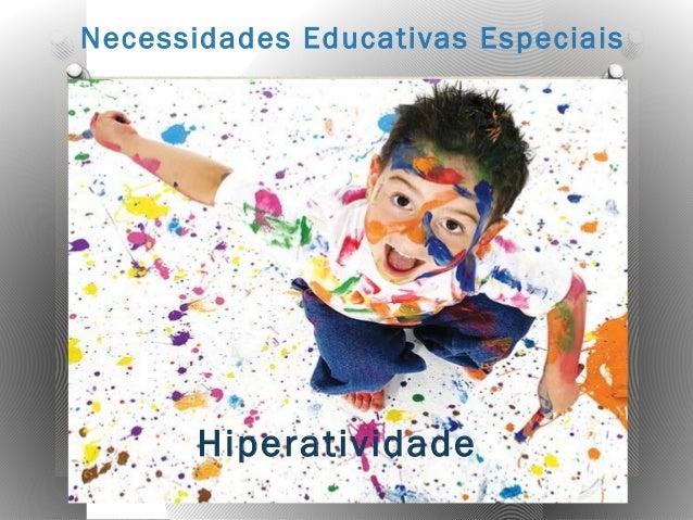 Necessidades Educativas Especiais Hiperatividade