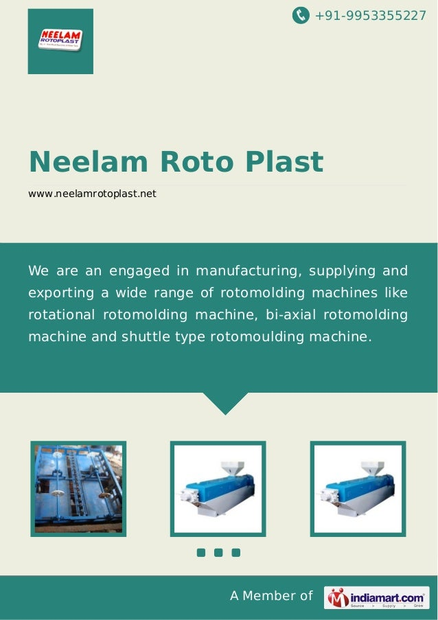 +91-9953355227  Neelam Roto Plast www.neelamrotoplast.net  We are an engaged in manufacturing, supplying and exporting a w...