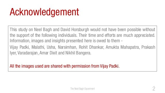 AcknowledgementThis study on Neel Bagh and David Horsburgh would not have been possible withoutthe support of the followin...