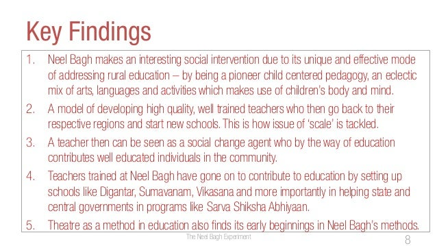 Key Findings1. Neel Bagh makes an interesting social intervention due to its unique and effective modeof addressing rural ...