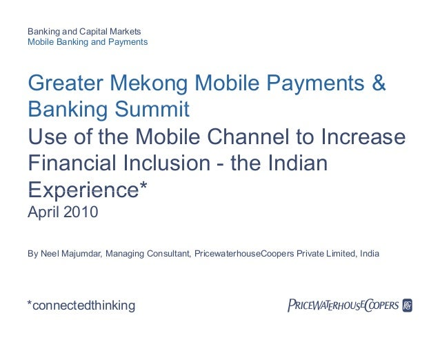 Banking and Capital MarketsMobile Banking and PaymentsGreater Mekong Mobile Payments &Banking SummitUse of the Mobile Chan...
