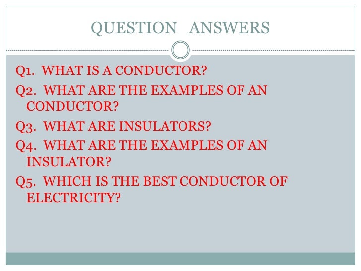 What Are Some Conductors : Conductors and insulators quiz