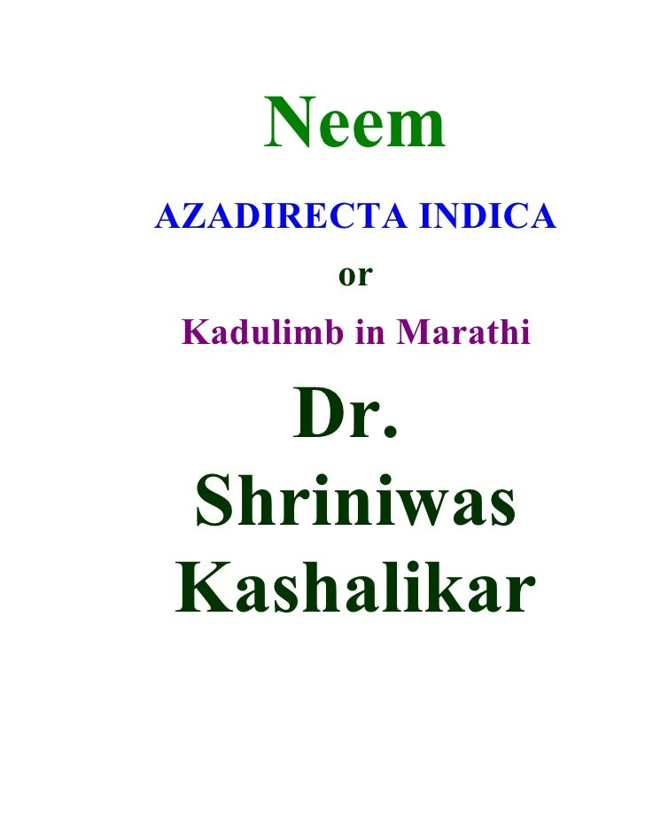 Neem AZADIRECTA INDICA          or  Kadulimb in Marathi     Dr. Shriniwas Kashalikar