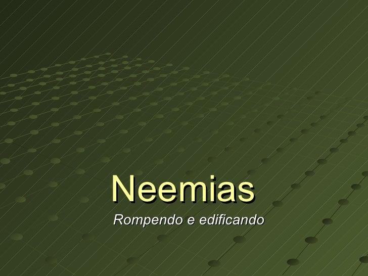 Neemias Rompendo e edificando
