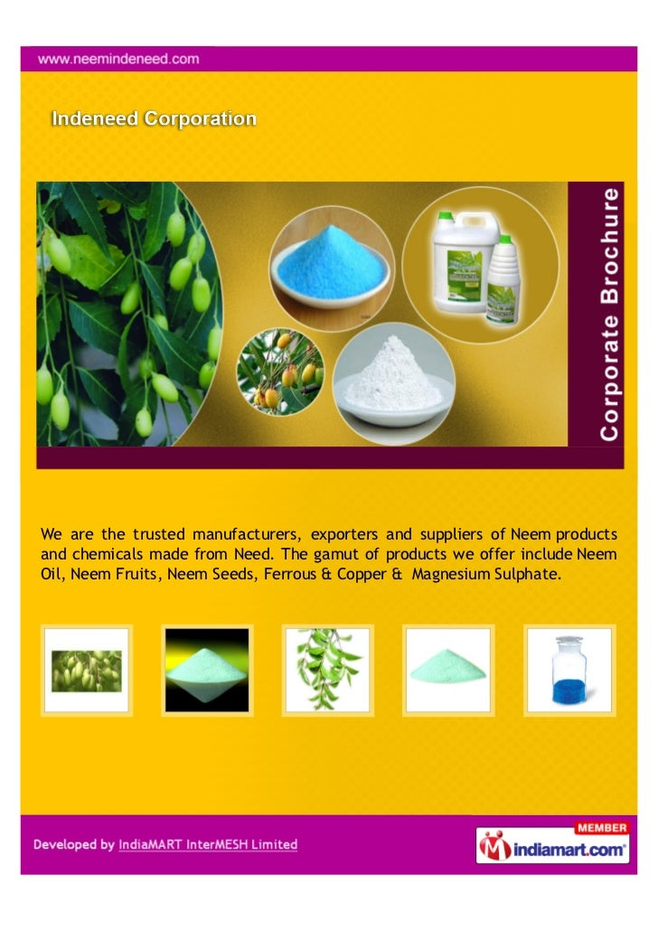 We are the trusted manufacturers, exporters and suppliers of Neem productsand chemicals made from Need. The gamut of produ...