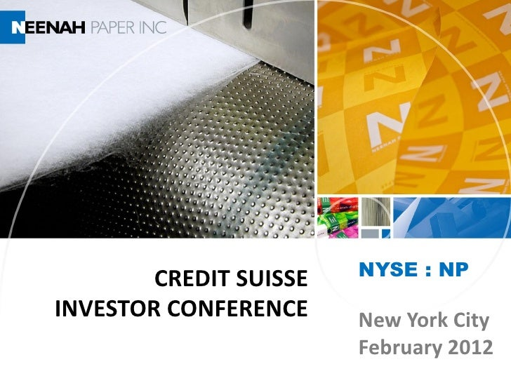 CREDIT SUISSE   NYSE : NPINVESTOR CONFERENCE     New York City                        February 2012