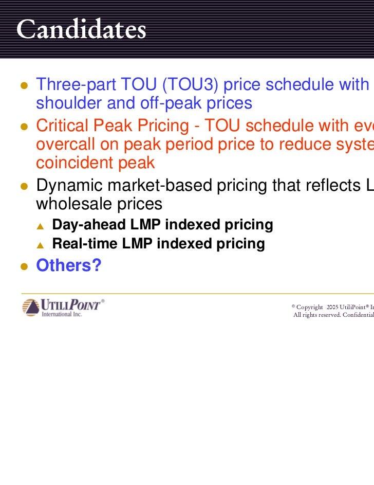 Candidates Three-part TOU (TOU3) price schedule with peak, shoulder and off-peak prices Critical Peak Pricing - TOU schedu...
