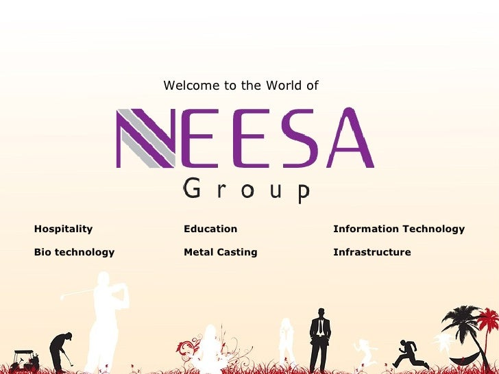 Welcome to the World of Hospitality Education Information Technology Bio technology Metal Casting Infrastructure
