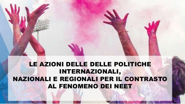 @FelicettoMassa LE AZIONI DELLE DELLE POLITICHE INTERNAZIONALI, NAZIONALI E REGIONALI PER IL CONTRASTO AL FENOMENO DEI NEET