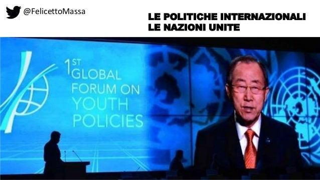@FelicettoMassa LE POLITICHE INTERNAZIONALI LE NAZIONI UNITE