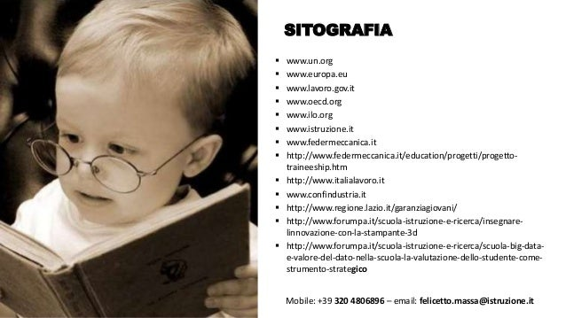 @FelicettoMassa SITOGRAFIA  www.un.org  www.europa.eu  www.lavoro.gov.it  www.oecd.org  www.ilo.org  www.istruzione....