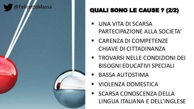 @FelicettoMassa QUALI SONO LE CAUSE ? (2/2)  UNA VITA DI SCARSA PARTECIPAZIONE ALLA SOCIETA'  CARENZA DI COMPETENZE CHIA...