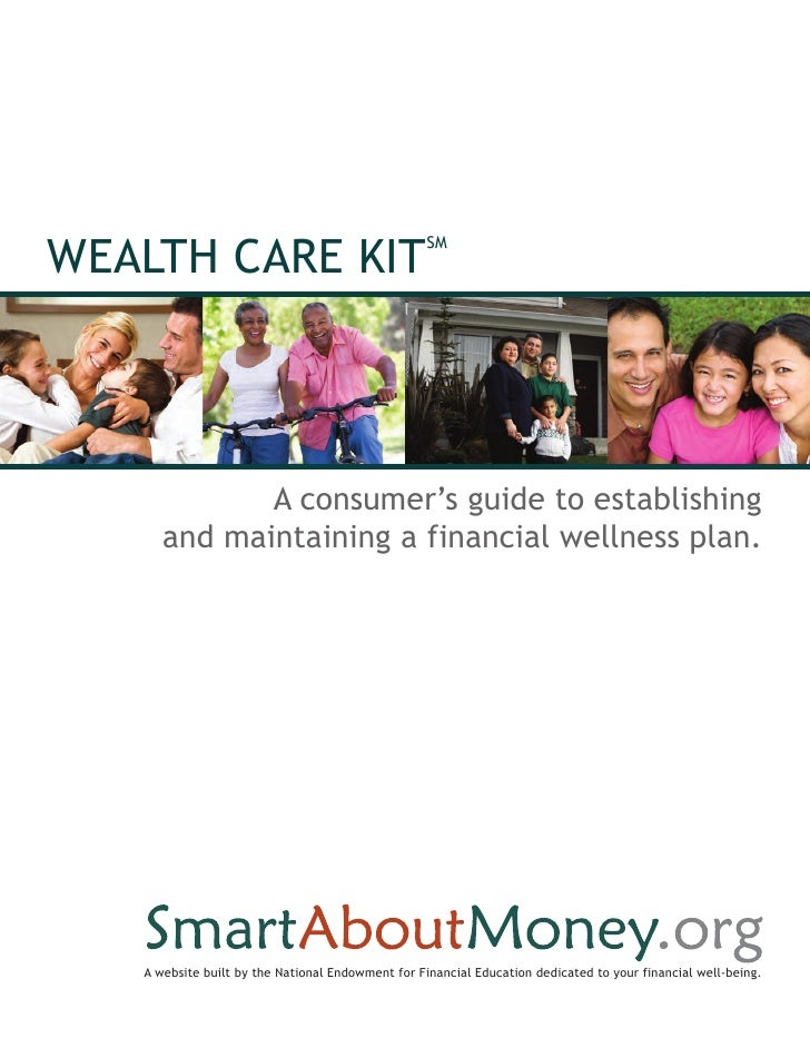 WEALTH CARE KIT                                                   SM             A consumer's guide to establishing      a...
