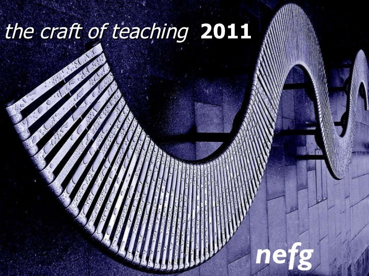 the craft of teaching   2011 nefg