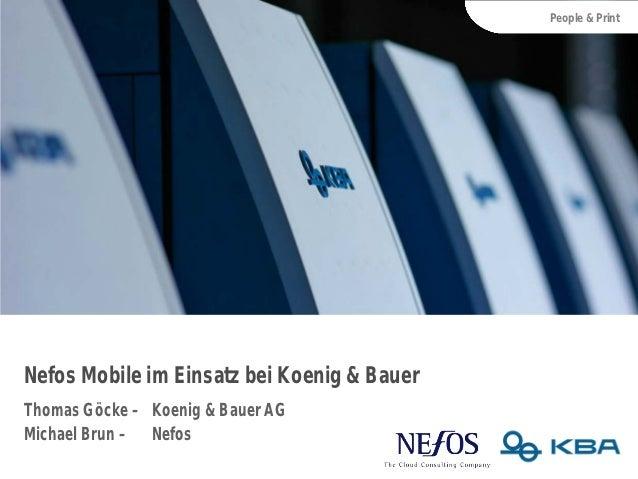 People & PrintNefos Mobile im Einsatz bei Koenig & BauerThomas Göcke – Koenig & Bauer AGMichael Brun – Nefos