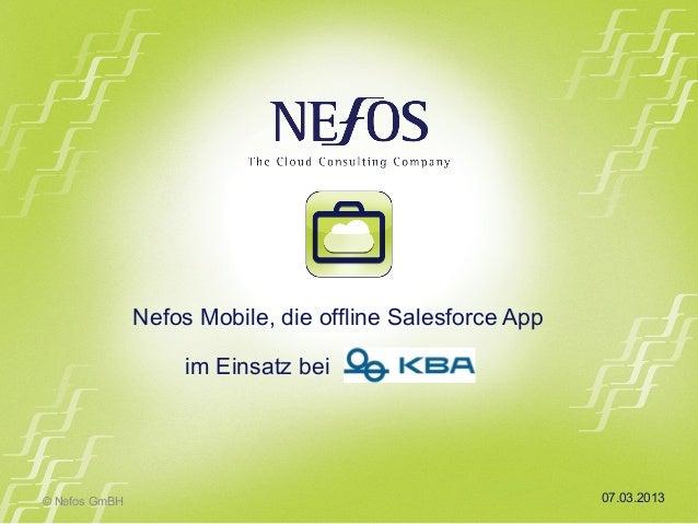 Nefos Mobile, die offline Salesforce App                    im Einsatz bei© Nefos GmBH                                    ...