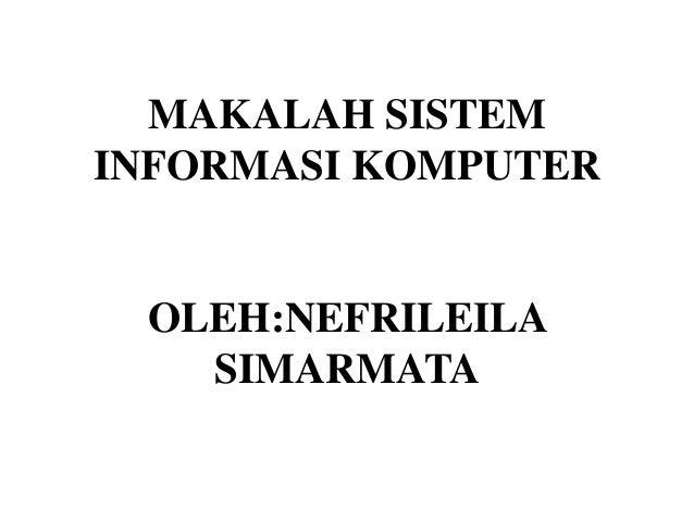 MAKALAH SISTEM INFORMASI KOMPUTER OLEH:NEFRILEILA SIMARMATA