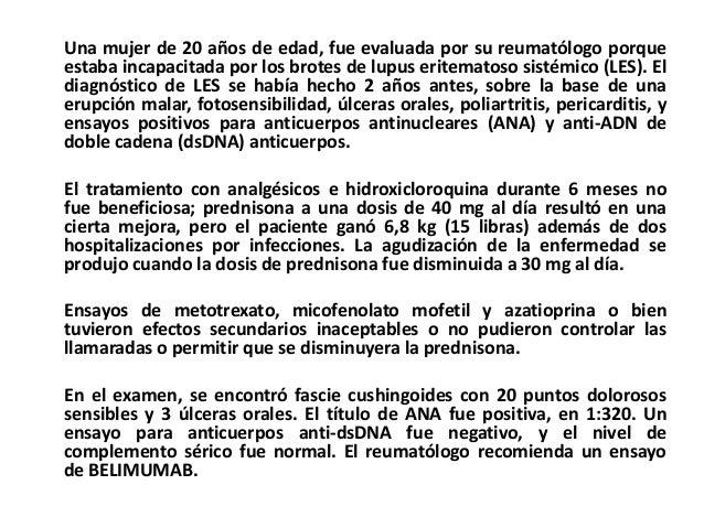 Una mujer de 20 años de edad, fue evaluada por su reumatólogo porqueestaba incapacitada por los brotes de lupus eritematos...