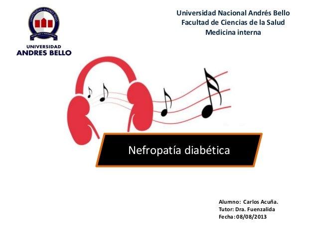 Universidad Nacional Andrés Bello Facultad de Ciencias de la Salud Medicina interna Alumno: Carlos Acuña. Tutor: Dra. Fuen...