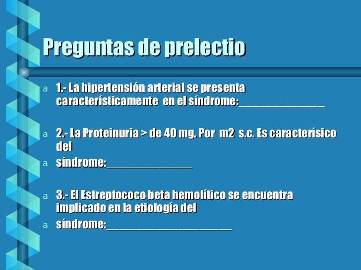 Preguntas de prelectio <ul><li>1.- La hipertensión arterial se presenta característicamente  en el síndrome:_____________ ...
