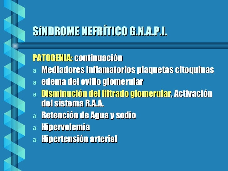 SíNDROME NEFRÍTICO G.N.A.P.I. <ul><li>PATOGENIA:  continuación </li></ul><ul><li>Mediadores inflamatorios plaquetas citoqu...
