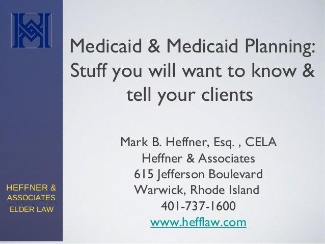 HEFFNER &ASSOCIATESELDER LAWMark B. Heffner, Esq. , CELAHeffner & Associates615 Jefferson BoulevardWarwick, Rhode Island40...