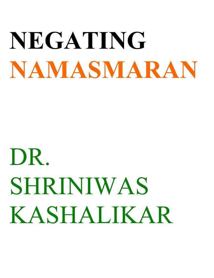 NEGATING NAMASMARAN   DR. SHRINIWAS KASHALIKAR