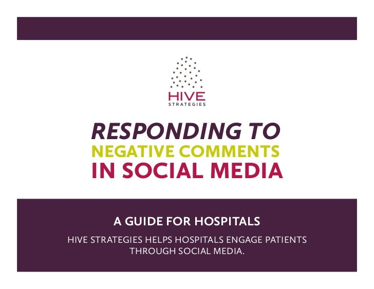 responding to    negative comments    in social media         a guide for hospitalsHive StrategieS HelpS HoSpitalS engage ...