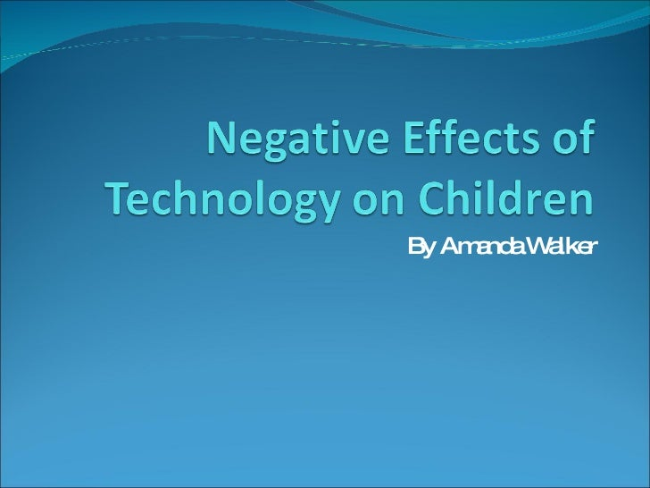 technologys impact on childhood a comparison Technology promotes behaviour among children that can of platforms and technologies and that is having an impact on the amount of time kids are.