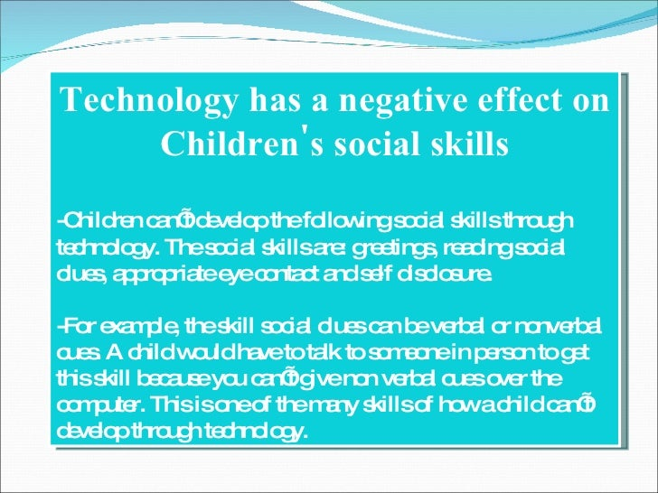 what are the social effects of technology essay Technology affects the way things are done in the work place as well as people social life on the contrary, there are those who believe that some technological machines such as television, computers and cell phones has not advanced technology but hindered it.