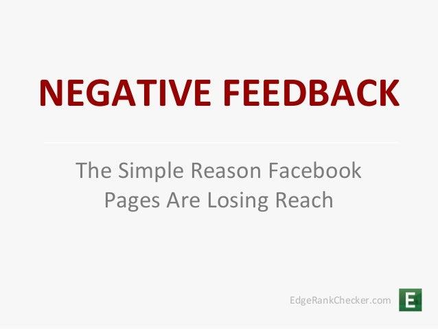 NEGATIVE FEEDBACK The Simple Reason Facebook   Pages Are Losing Reach                    EdgeRankChecker.com