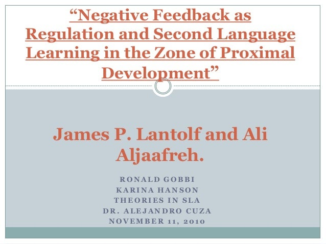 """Negative Feedback asRegulation and Second LanguageLearning in the Zone of Proximal         Development""   James P. Lantol..."