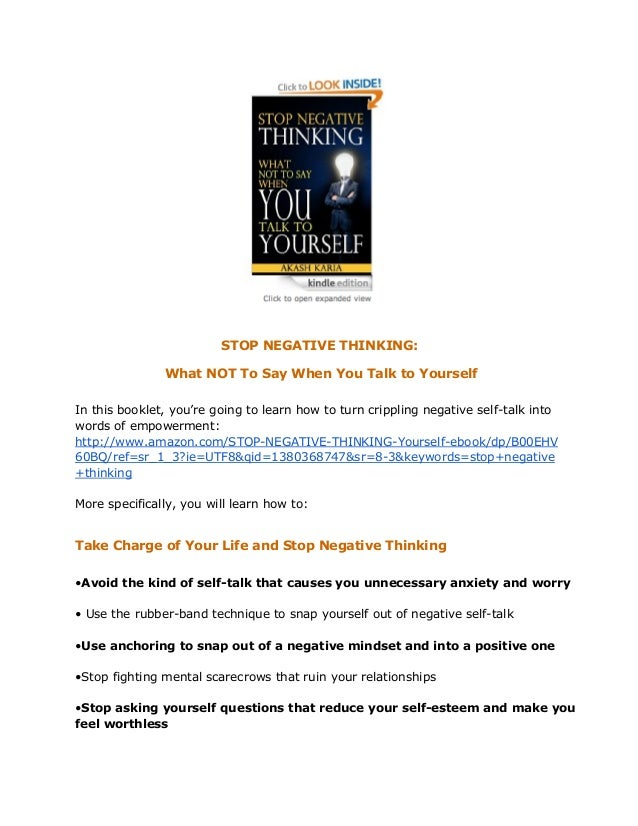 STOP NEGATIVE THINKING: What NOT To Say When You Talk to Yourself In this booklet, you're going to learn how to turn cripp...