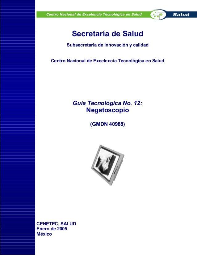 Secretaría de SaludSubsecretaría de Innovación y calidadCentro Nacional de Excelencia Tecnológica en SaludGuía Tecnológica...