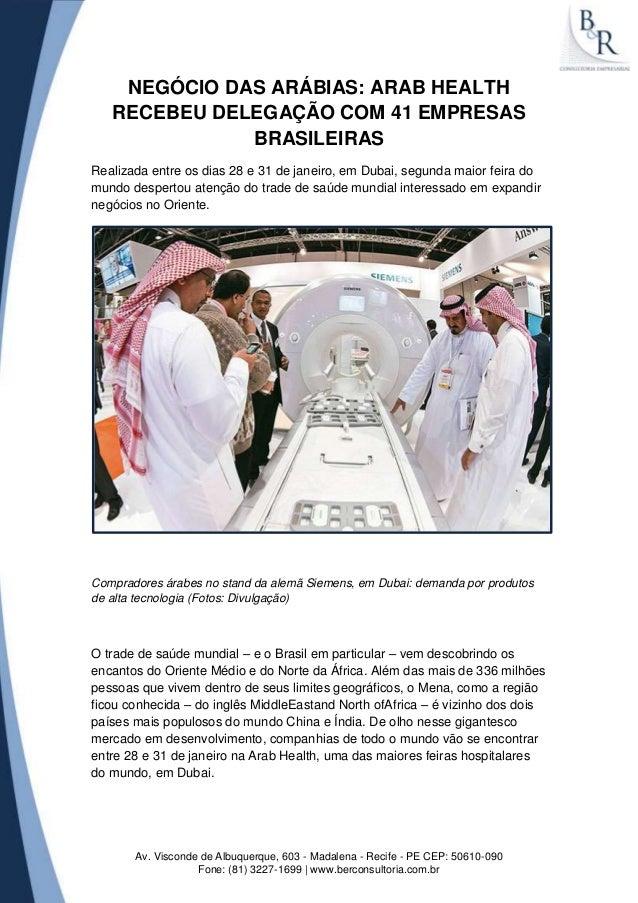 NEGÓCIO DAS ARÁBIAS: ARAB HEALTH   RECEBEU DELEGAÇÃO COM 41 EMPRESAS              BRASILEIRASRealizada entre os dias 28 e ...