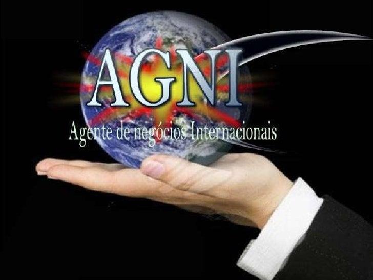 O Que é a AGNI?Somos uma Agência de negócios e prestamos consultoria e pesquisa, com   sede e escritórios no Brasil,china,...