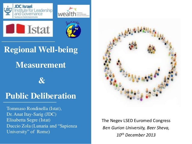 Regional Well-being Measurement & Public Deliberation Tommaso Rondinella (Istat), Dr. Anat Itay-Sarig (JDC) Elisabetta Seg...