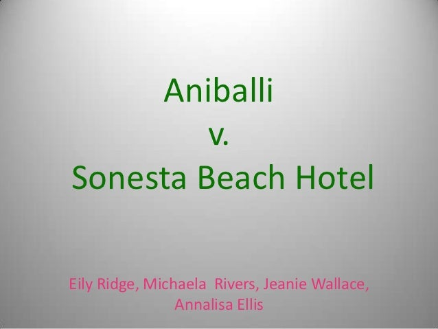 Aniballi         v.Sonesta Beach HotelEily Ridge, Michaela Rivers, Jeanie Wallace,                Annalisa Ellis