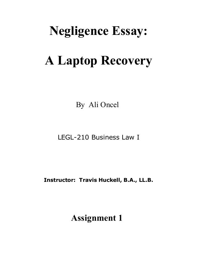 negligence essay a car accident negligence essay a laptop recovery by ali oncel legl 210 business law i instructor