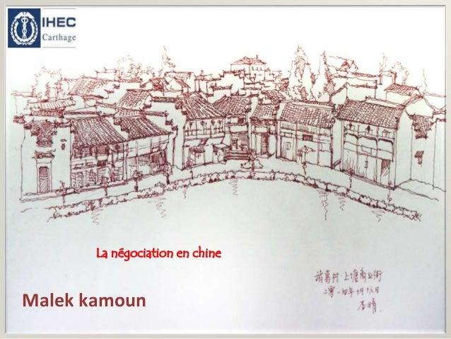 La négociation en chine  Malek kamoun