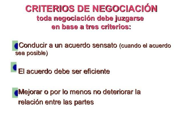NEGOCIACIÓN SEGÚN PRINCIPIOS     O CON BASE EN LOS MÉRITOS•    Se resume en cuatro puntos básicos:1) EL PROBLEMA: Separe a...